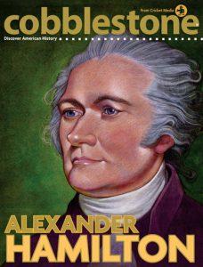 Alexander Hamilton - Cobblestone Magazine