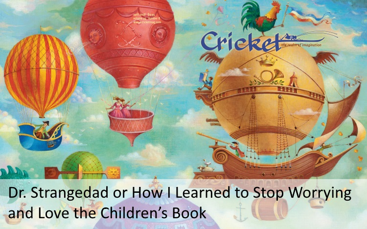 Dr. Strangedad or How I Learned to Stop Worrying and Love the Children's Book