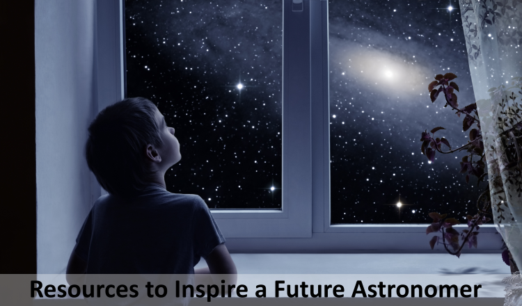 Resources to Inspire a Future Astronomer