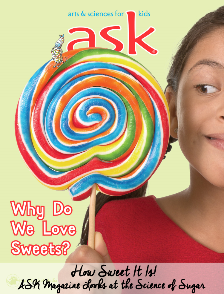 How Sweet It Is! ASK Magazine Looks at the Science of Sugar