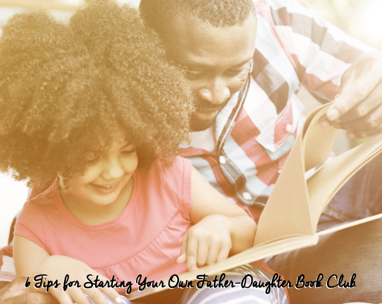 6 Tips for Starting Your Own Father-Daughter Book Club