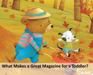 What Makes a Great Magazine for a Toddler?